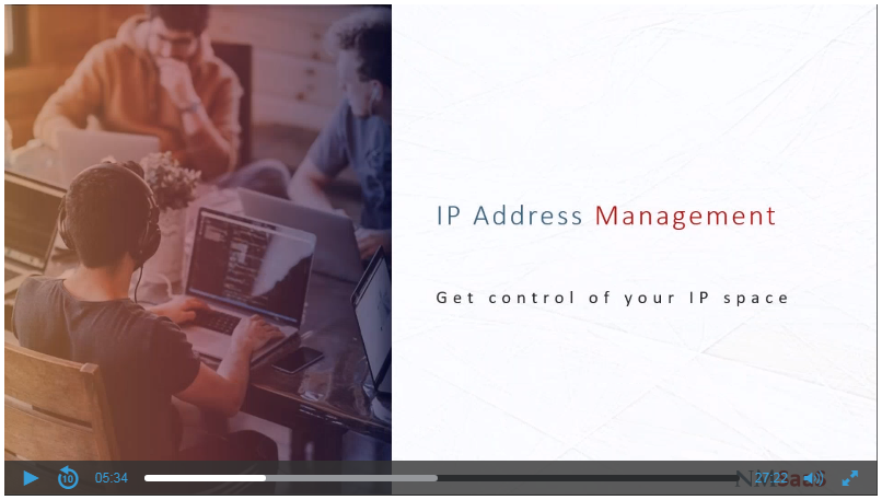 Webinar - Assigning, Tracking, Auditing and Managing your IP address space with NMSaaS