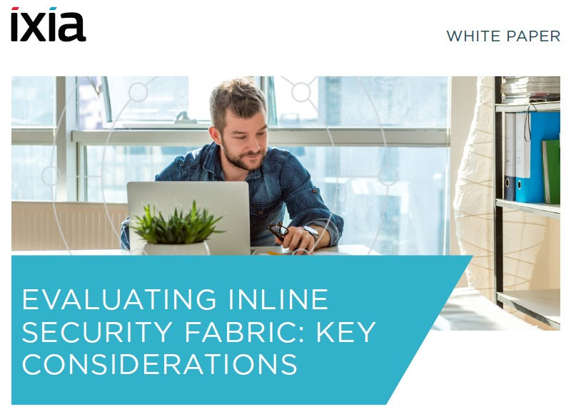 Evaluating Inline Security Fabric: Your Key Considerations