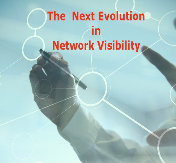 The Next Evolution in Network Visibility