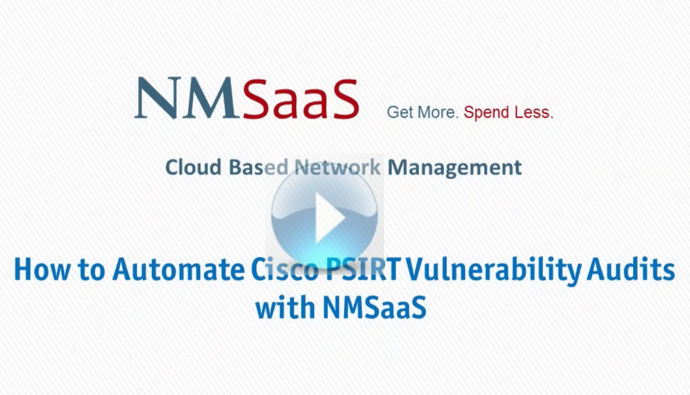 NMSaaS - How to Automate Cisco PSIRT Vulnerability Audits with NMSaaS