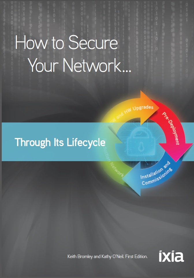 Ixia- How to Secure your Networks Through it's Lifecycle