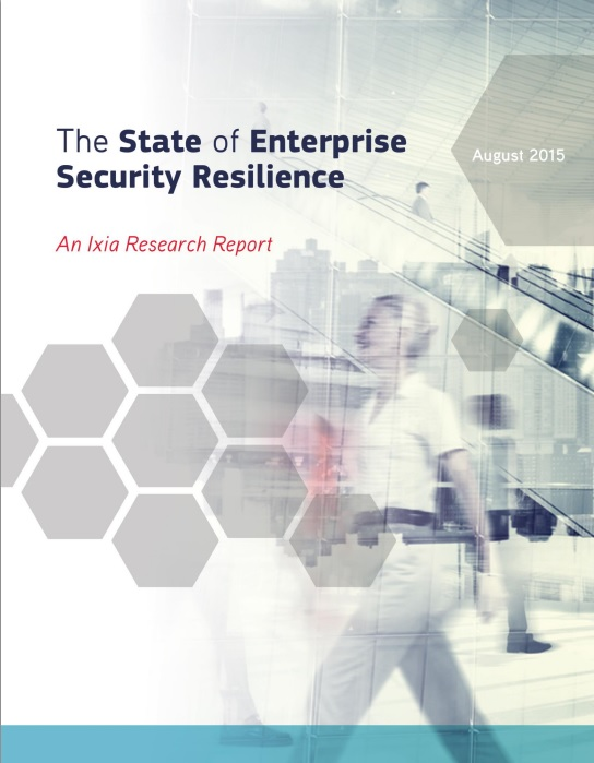 The State of Enterprise Security Resilience - An Ixia Research Report