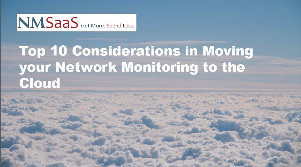 Top 10 Considerations in Moving your Network Monitoring to the Cloud