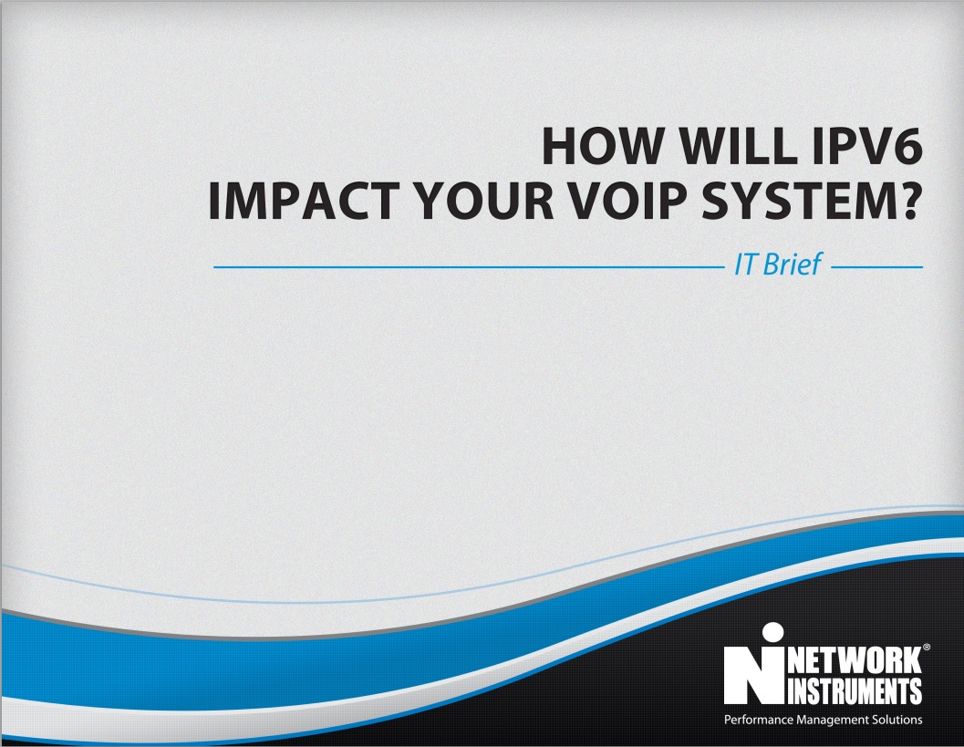 Network Instruments IT Brief- How Will IPV6 Impact Your VoIP System