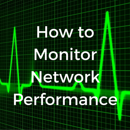 How to Monitor Network Performance