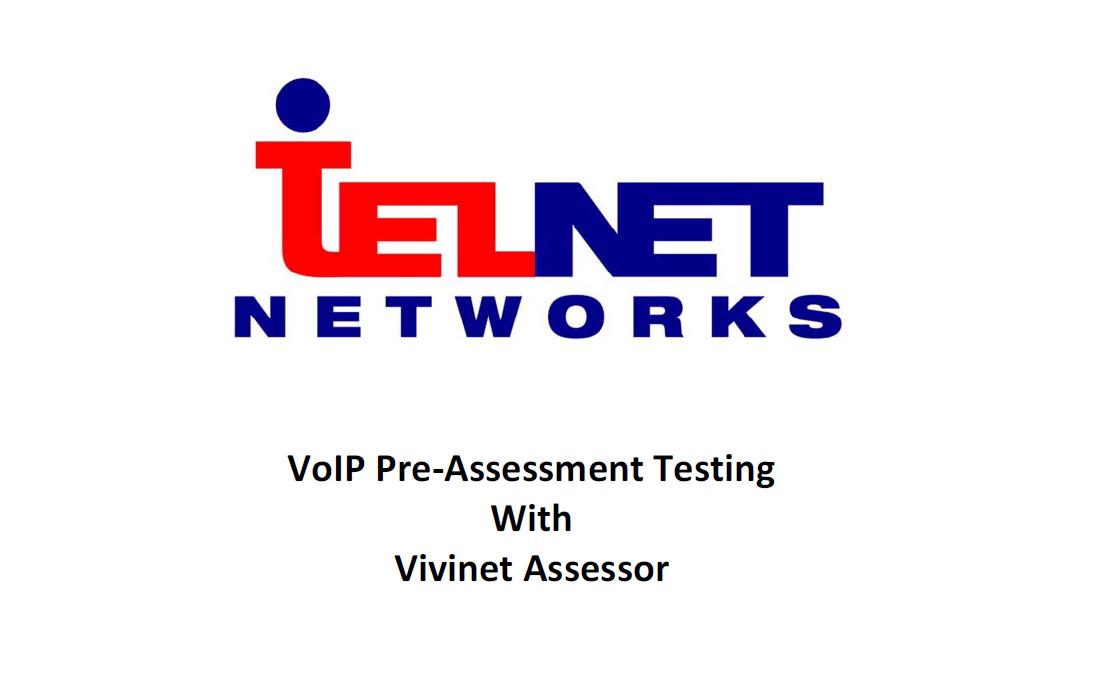 Telnet Networks VoIP Pre-Assessment Testing