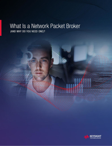 What is a Network Packet Broker and Why Do You Need One
